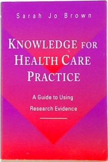 Knowledge for Health Care Practice