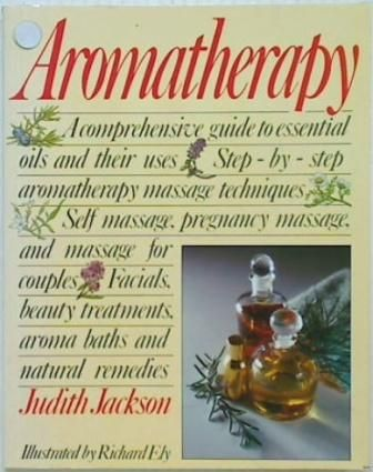 Aromatherapy. A Comprehensive guide
