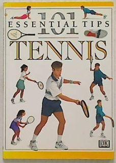 101 Essential Tips Tennis