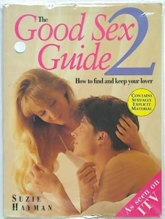 The Good Sex Guide 2. How to find and