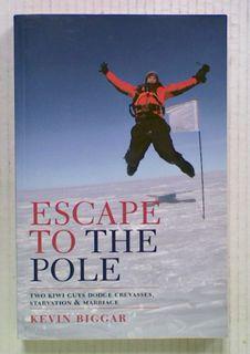 Escape to the Pole : Two Kiwi Guys Dodge Crevasses