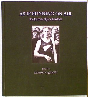 As If Running On Air : The Journals of Jack Lovelock
