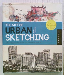 The Art of Urban Sketching : Drawing on Location