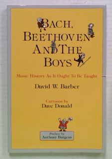 Bach, Beethoven And The Boys: Music History