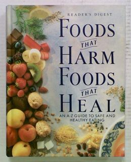 Foods that Harm, Foods that Heal. An A-Z Guide