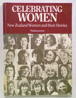 Celebrating Women : New Zealand Women and their Stories