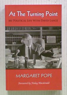 At The Turning Point : My Political Life with David Lange
