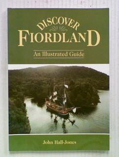 Discover Fiordland : An Illustrated Guide