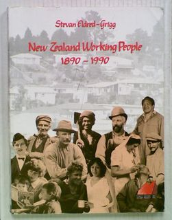New Zealand Working People 1890 - 1990
