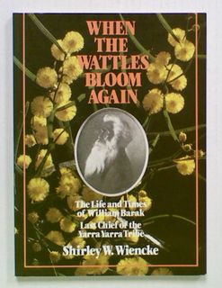 When The Wattles Bloom Again. The Life and Times