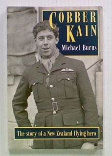 Cobber Kain. The Story of a New Zealand Flying Hero