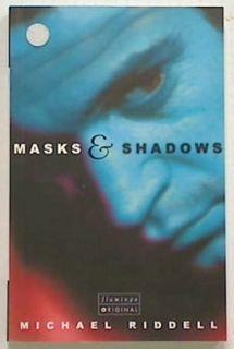 Masks & Shadows