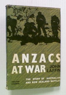 ANZACS at War. The Story of Australian and New Zealand
