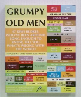 Grumpy Old Men. 47 Kiwi Blokes, Who've Been Around