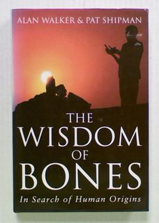 The Wisdom of Bones. In Search of Human Origins