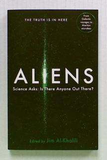Aliens. Science Asks: Is There Anyone Out There?