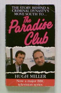 The Paradise Club. The Story Behind a Criminal Dynasty's