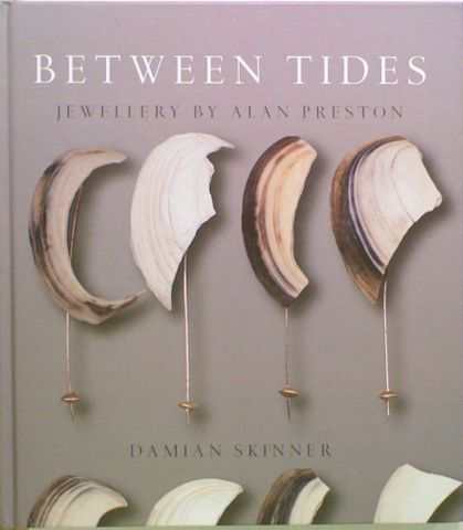 Between Tides: Jewellery by Alan Preston
