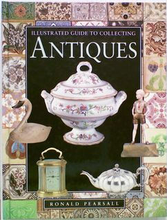 Illustrated Guide to Collecting Antiques