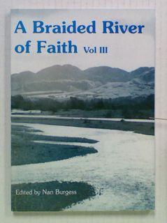 A Braided River of Faith. Volume III