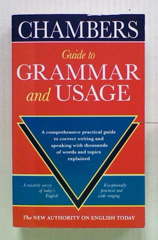 Chambers Guide to Grammar and Usage