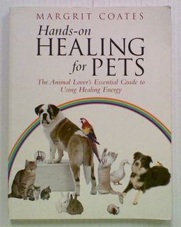Hands-On Healing for Pets: The Animal Lover's