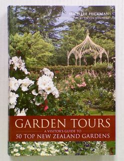 Garden Tours: A Visitor's Guide to 50 Top New Zealand