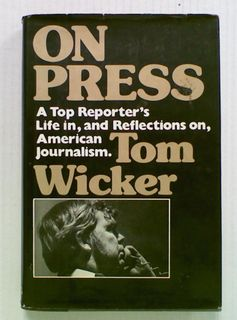 On Press. A Top Reporter's Life in, and Reflections on,