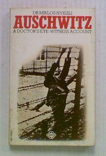 Auschwitz. A Doctor's Eye-Witness Account
