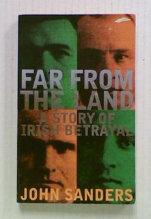Far From The Land. A Story of Irish Betrayal