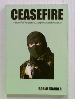 Ceasefire: A Novel of Romance, Suspense and Intrigue