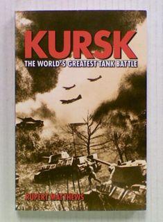 Kursk: The World's Greatest Tank Battle