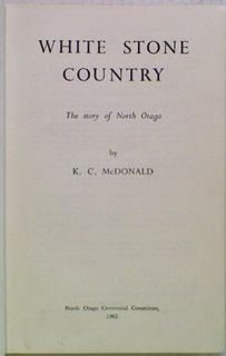 White Stone Country. The Story of North Otago