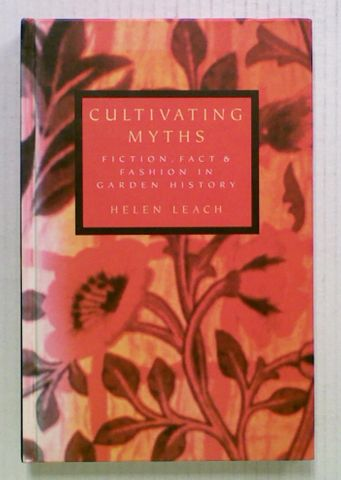 Cultivating Myths. Fiction, Fact & Fashion In Garden