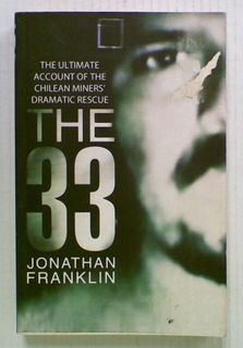 The 33. The Ultimate Account of the Chilean Miners'