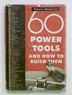 60 Power Tools and How to Build Them