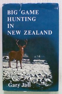 Big Game Hunting in New Zealand (1973 Reprint)