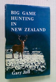 Big Game Hunting in New Zealand  (First Edition)