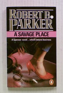 A Savage Place (Book 8 in the Spenser series)