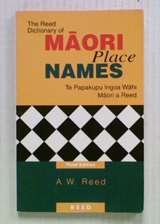 The Reed Dictionary of Maori Place Names