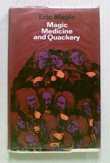 Magic, Medicine and Quackery