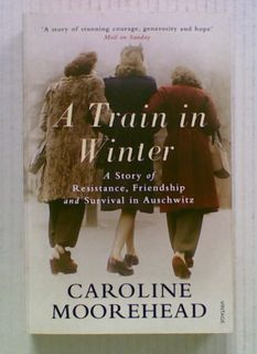 A Train in Winter: A Story of Resistance, Friendship