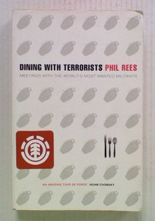 Dining With Terrorists: Meetings with the World's Most
