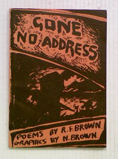 Gone No Address: Poems by R. F. Brown