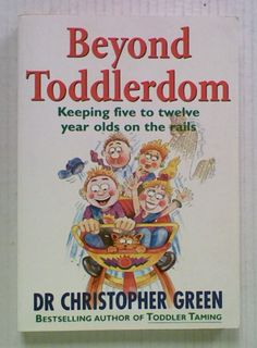 Beyond Toddlerdom: Keeping Five to Twelve Year-Olds