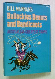 Bill Wannan's Bullockies Beauts and Bandicoots