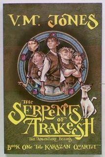 The Serpents of Arakesh: The Karazan Quartet. Bk 1