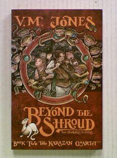 Beyond the Shroud: The Karazan Quartet Book 2