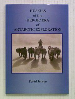 Huskies of the Heroic Era of Anatarctic Exploration