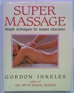 Super Massage: Simple Techniques for Instant